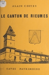 Alain Costes - Le canton de Rieumes.