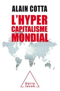 Alain Cotta - L'hypercapitalisme mondial.