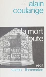 Alain Coulange - La Mort toute - Récit.