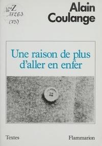 Alain Coulange - Une Raison de plus d'aller en enfer.