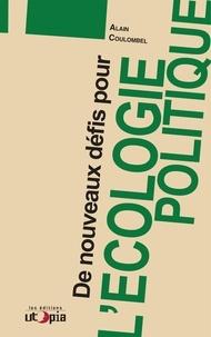 Alain Coulombel - De nouveaux défis pour l'écologie politique.