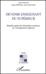 Alain Coulon et Ridha Ennafaa - Devenir enseignant du supérieur - Enquête auprès des allocataires moniteurs de l'enseignement supérieur.