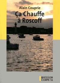 Alain Couprie - Ca chauffe à Roscoff.