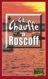 Alain Couprie - Commissaire Morand  : Ça chauffe à Roscoff - Les enquêtes du commissaire Morand - Tome 1.