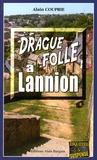 Alain Couprie - Drague folle à Lannion.