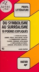 Alain Couprie et Georges Décote - Du symbolisme au surréalisme - 10 poèmes expliqués.