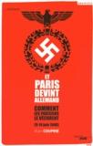 Alain Couprie - Et Paris devint allemand (9-14 juin 1940) - Comment les Parisiens le vécurent.