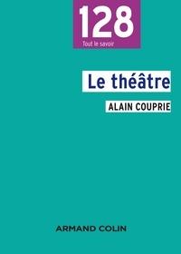 Alain Couprie - Le théâtre - Texte, dramaturgie, histoire.