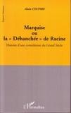 Alain Couprie - Marquise ou La déhanchée de Racine : histoire d'une comédienne du Grand Siècle.