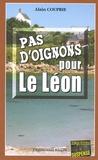 Alain Couprie - Pas d'oignons pour le Léon.