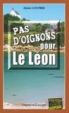 Alain Couprie - Commissaire Morand  : Pas d'oignons pour le Léon - Les enquêtes du commissaire Morand - Tome 2.