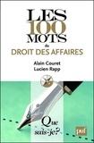 Alain Couret et Lucien Rapp - Les 100 mots du droit des affaires.