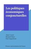 Alain Couret et Bernard Maris - Les politiques économiques conjoncturelles.