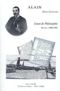 Alain - Cours de Philosophie - Rouen, 1900-1901.