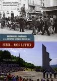 Alain Coustaury et Pierre Balliot - Drômoises, Drômois et la Seconde Guerre mondiale - Subir... mais lutter.