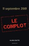 Alain Coutte - 11 septembre 2001 Le complot - Fiction - Actualité.