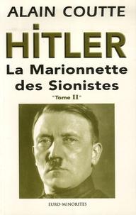 Alain Coutte - Hitler - La Marionnette des Sionistes Tome 2.