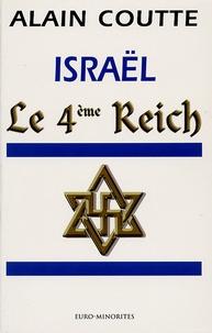 Alain Coutte - Israël - Le 4e Reich.