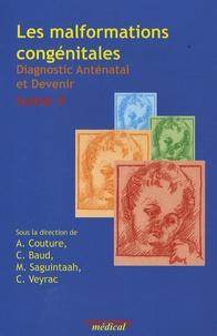 Alain Couture et Magali Saguintaah - Les malformations congénitales - Diagnostic anténatal et devenir Tome 4.