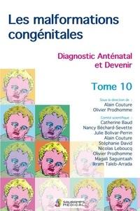 Les malformations congénitales- Tome 10, Diagnostic anténatal et devenir - Alain Couture |