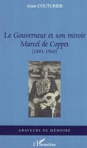Alain Couturier - Le Gouverneur et son miroir - Marcel de Coppet (1881-1968).