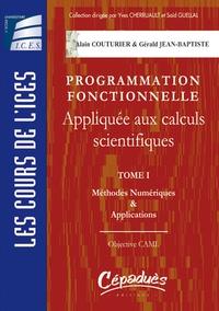 Alain Couturier - Méthodes numériques et applications : Objective CAML Programmation fonctionnelle appliquées aux calculs scientifiques.