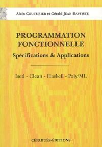 Alain Couturier et Gérald Jean-Baptiste - Programmation fonctionnelle - Spécifications & applications, 2 volumes.