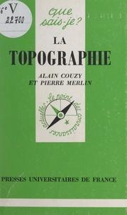Alain Couzy et Pierre Merlin - La topographie.