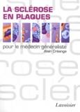 Alain Créange - La sclérose en plaques pour le médecin généraliste.