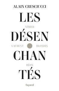 Alain Cresciucci - Les désenchantés.