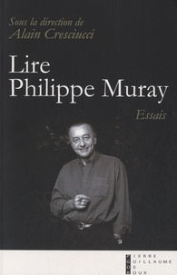 Alain Cresciucci - Lire Philippe Muray - Essais.