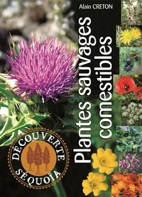 Alain Creton - Plantes sauvages comestibles.