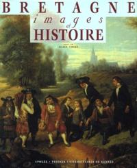 Alain Croix - BRETAGNE. - Images et histoire.