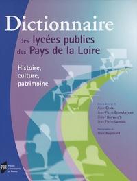 Alain Croix et Jean-Pierre Branchereau - Dictionnaire des lycées publics des Pays de la Loire - Histoire, culture, patrimoine.