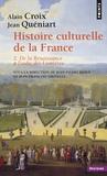 Alain Croix et Jean Quéniart - Histoire culturelle de la France - Tome 2, De la Renaissance à l'aube des Lumières.