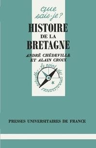 Alain Croix et André Chédeville - Histoire de la Bretagne.