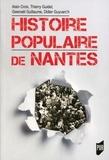 Alain Croix et Thierry Guidet - Histoire populaire de Nantes.