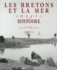 Alain Croix et André Lespagnol - Les Bretons et la mer - Images et Histoire.