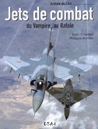 Alain Crosnier et Philippe Roman - Jets de combat - Du Vampire au Rafale.