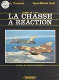 Alain Crosnier - La Chasse à réaction de 1948 à nos jours : Du «Vampire» au «Mirage 2000».
