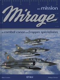 Alain Crosnier et Philippe Roman - Mirage en mission - Du combat canon aux frappes spécialisées.