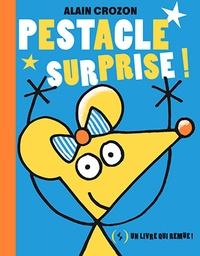Alain Crozon - Pestacle surprise !.