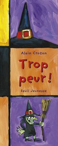 Alain Crozon - Trop peur !.