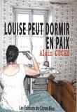 Alain Cuche - Maintenant Louise peut dormir en paix.