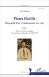 Alain Cuenot - Pierre Naville - Biographie d'un révolutionnaire marxiste Tome 1, De la révolution surréaliste à la révolution prolétarienne, 1904-1939.
