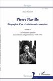 Alain Cuenot - Pierre Naville - Biographie d'un révolutionnaire marxiste Tome 2, Du front anticapitaliste au socialisme autogestionnaire, 1939-1993.