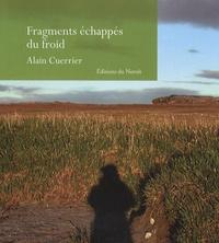 Alain Cuerrier - Fragments échappés du froid.