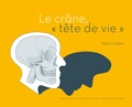 "Alain Czorny - Le crâne, ""tête de vie""."