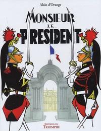 Alain d' Orange - Monsieur le président.