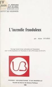 Alain d'Urso et  Institut des assurances - L'incendie frauduleux.